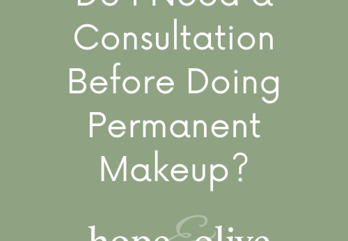 Do I Need a Consultation Before Doing Permanent Makeup
