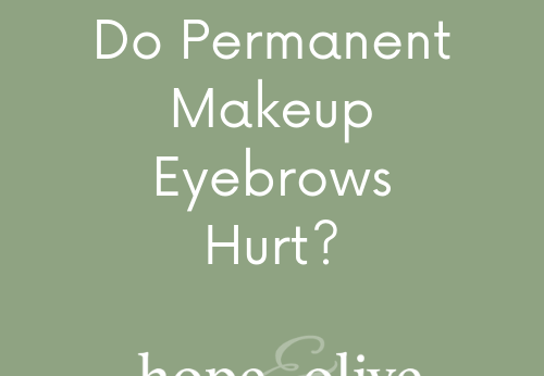 Do Permanent Makeup Eyebrows Hurt